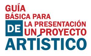 Guía básica para la presentación de un proyecto artístico
